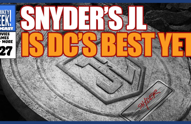 Snyder's Justice League is DC's best yet! | The LOWKEY GEEK Podcast #27
